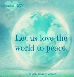 """Love Peace Quotes Inspiration Let Us Love The World To Peace""""  Diary Of A Mind"""